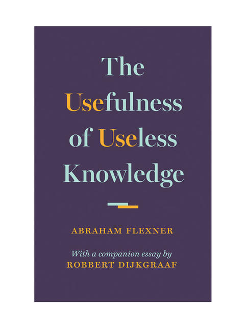 Business Essay Structure The Usefulness Of Useless Knowledge By Abraham Flexner With A Companion  Essay By Robbert Dijkgraaf Example Essay Papers also Analysis Essay Thesis Example The Usefulness Of Useless Knowledge By Abraham Flexner With A  Harvard Business School Essay