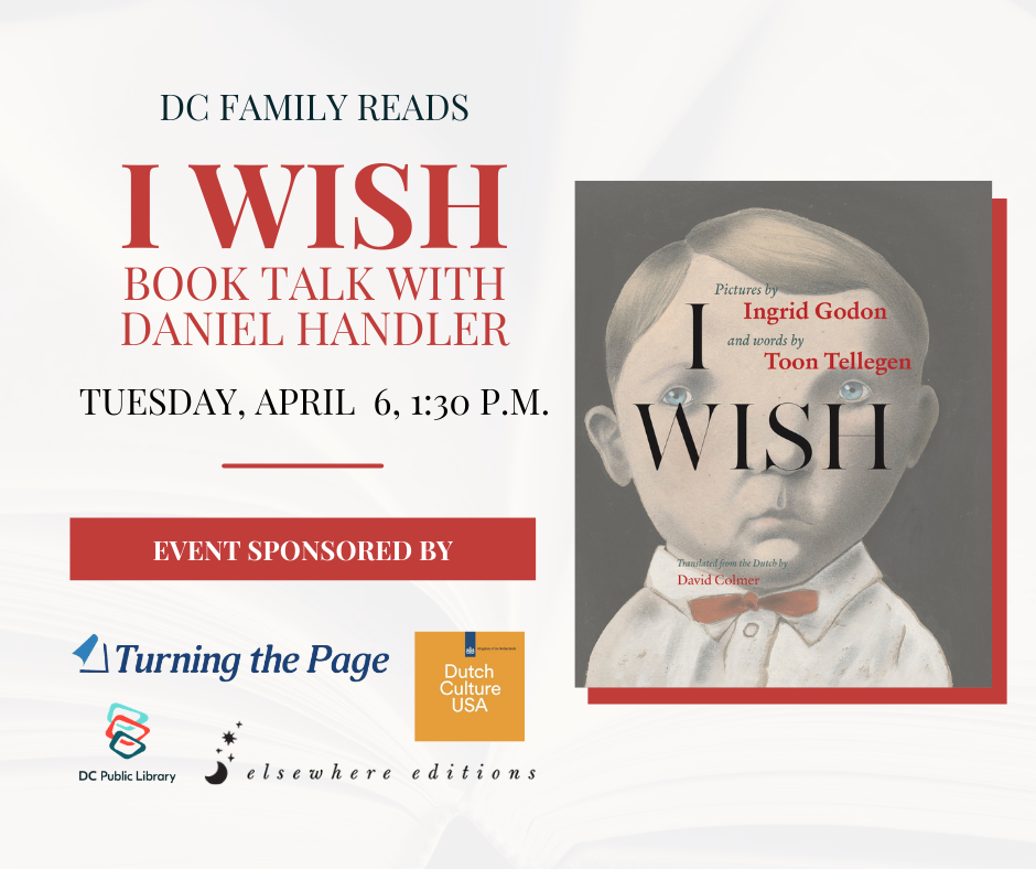 Flyer for author event, with image of book I Wish by Toon Tellegen and Ingrid Godon, with text on the left that reads