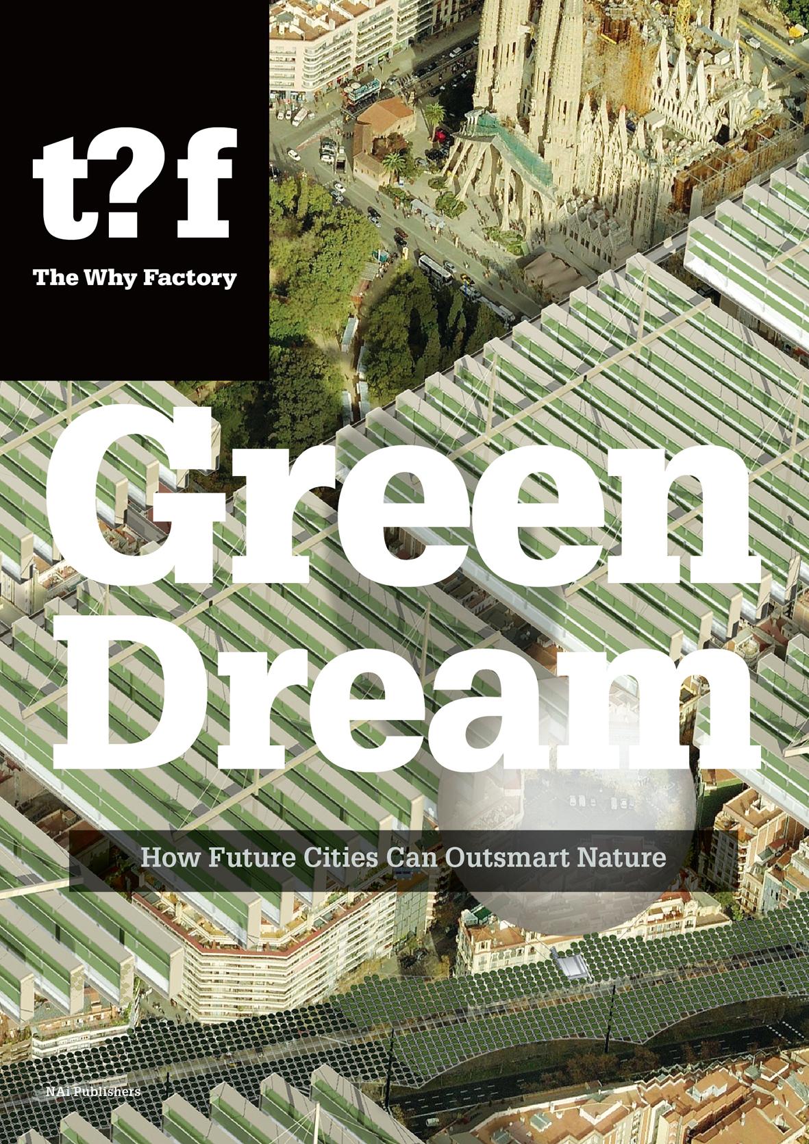 Winy Maas. The Green Dream.