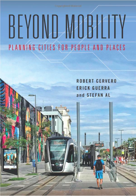 """Beyond Mobility: Planning Cities for People and Places"""